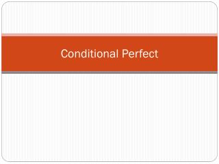 Conditional Perfect