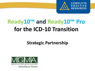 Ready 10 �  and  Ready 10�  Pro for the ICD-10 Transition