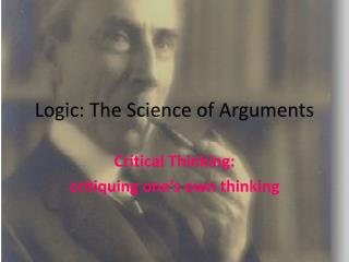Logic: The Science of Arguments