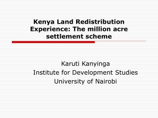 Kenya Land Redistribution Experience: The million acre settlement scheme