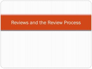 Reviews and the Review Process