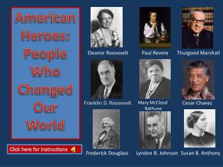 American Heroes: People Who  Changed  Our  World