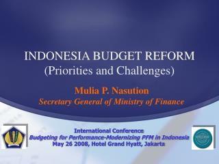 INDONESIA BUDGET REFORM Priorities and Challenges