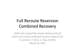 Full Reroute Reversion Combined Recovery
