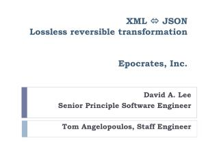 XML   JSON  Lossless reversible transformation Epocrates, Inc.