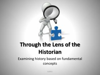 Through the Lens of the Historian