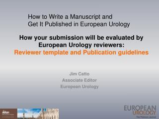 Jim Catto Associate Editor  European Urology