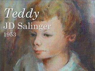 Teddy JD Salinger 1953