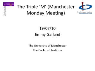 The Triple 'M' (Manchester Monday Meeting)