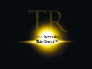 Time Reversing SkinGenist TM