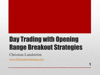 Day Trading  with Opening  Range  Breakout Strategies