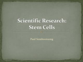 Scientific Research: Stem Cells