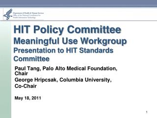 HIT Policy Committee Meaningful Use Workgroup Presentation to HIT Standards Committee