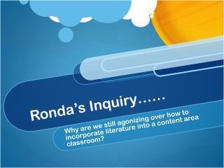 Ronda�s Inquiry��