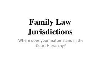 Family Law Jurisdictions