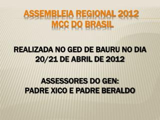 ASSEMBLEIA REGIONAL 2012  MCC DO BRASIL