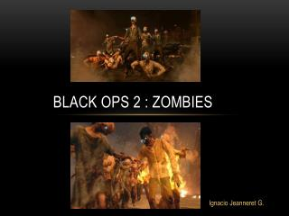 Black ops 2 : Zombies