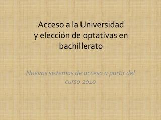 Acceso a la Universidad y elecci�n de optativas en bachillerato