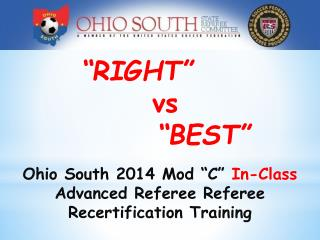 "Ohio  South  2014 Mod ""C""  In-Class Advanced Referee  Referee Recertification Training"