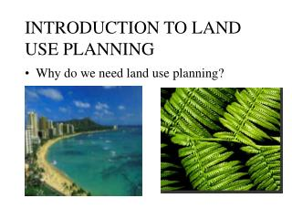 INTRODUCTION TO LAND USE PLANNING