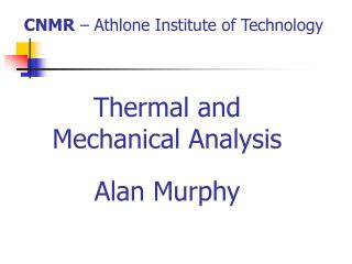 Thermal and Mechanical Analysis