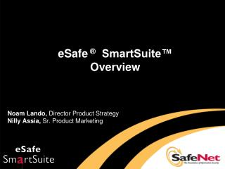 eSafe  ®   SmartSuite™ Overview