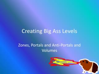 Creating Big Ass Levels