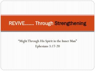 REVIVE……. Through  Strengthening