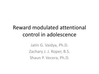 Reward modulated attentional control in adolescence