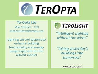 TerOpta Ltd  Mike Sharratt -  CEO ( michael.sharratt@teropta )