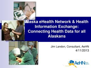 Alaska eHealth Network & Health Information Exchange: Connecting Health Data for all Alaskans