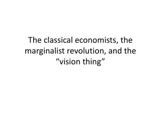 """The classical economists, the  marginalist  revolution, and the """"vision thing"""""""