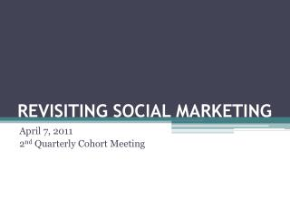 REVISITING SOCIAL MARKETING