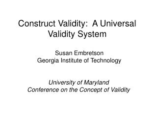 Construct Validity:  A Universal Validity System