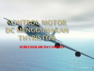 KONTROL MOTOR DC MENGGUNAKAN THYRISTOR