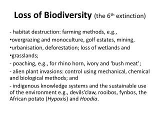 Loss of Biodiversity  (the 6 th  extinction)