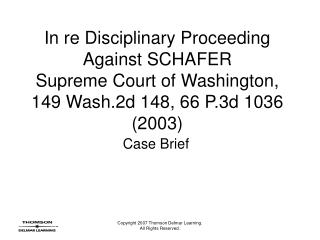 In re Disciplinary Proceeding Against SCHAFER Supreme Court of Washington, 149 Wash.2d 148, 66 P.3d 1036 2003
