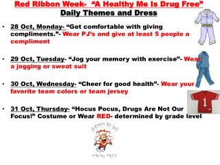 "Red Ribbon Week-  ""A Healthy Me Is Drug Free"" Daily Themes and Dress"