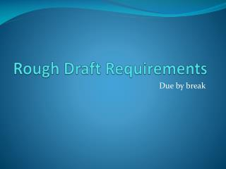 Rough Draft Requirements