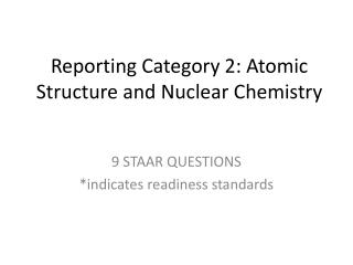Reporting Category 2: Atomic Structure and Nuclear Chemistry