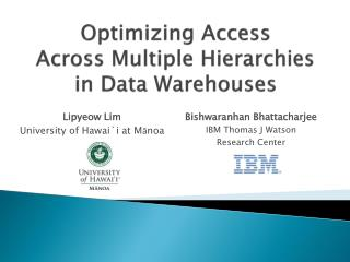Optimizing Access  Across  Multiple Hierarchies in  Data Warehouses