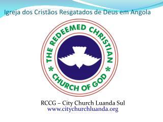 Igreja  dos  Crist�os Resgatados  de Deus em Angola