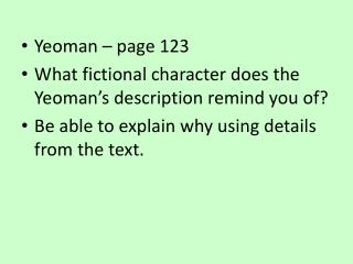 Yeoman – page 123 What fictional character does the Yeoman's description remind you of?