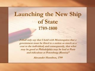 Launching the New Ship  of State 1789-1800