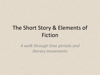 The Short Story & Elements of Fiction