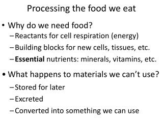 Processing the food we eat