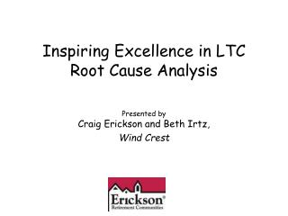 Inspiring Excellence in LTC Root Cause Analysis