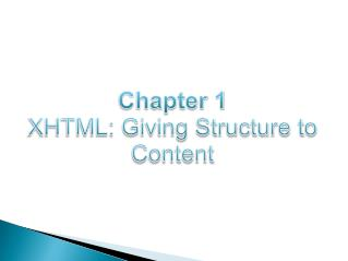 Chapter 1 XHTML: Giving Structure to Content