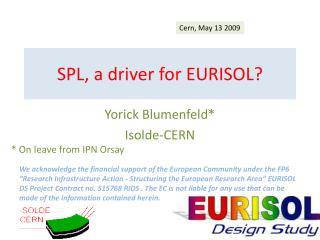 SPL, a driver for EURISOL?