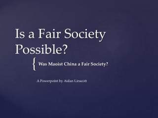 Is a Fair Society Possible?